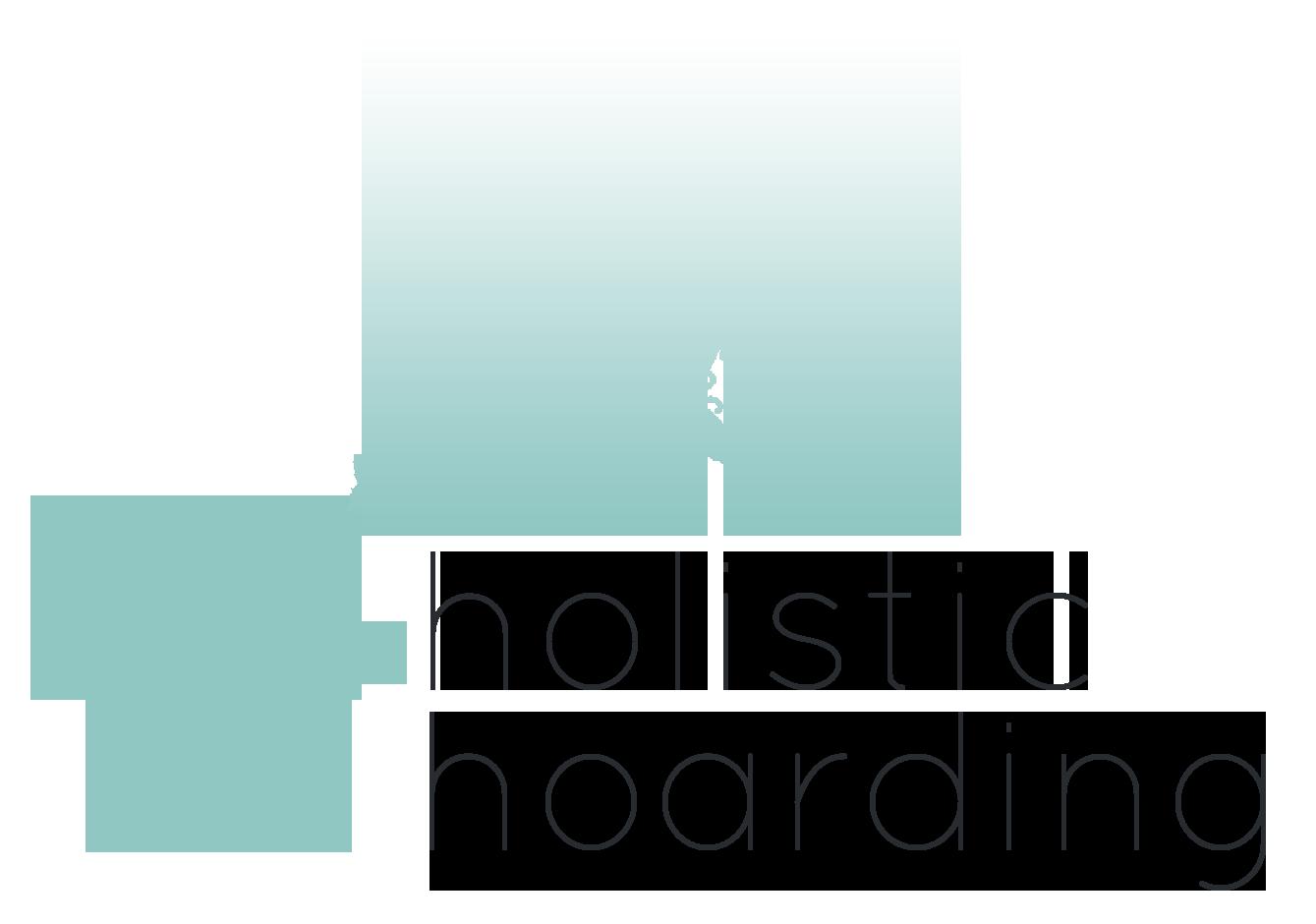 Holistic Hoarding